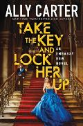 Take the Key and Lock Her Up (Embassy Row, Book 3), Volume 3