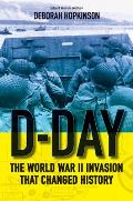 D-Day: The World War II Invasion That Changed History