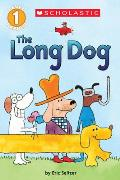 The the Long Dog (Scholastic Reader, Level 1)