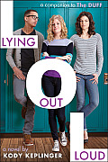 Lying Out Loud: A Companion to the Duff: A Companion to the Duff