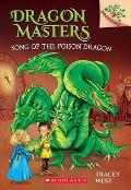 Dragon Masters 05 Song of the Poison Dragon A Branches Book
