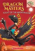 Dragon Masters 06 Flight of the Moon Dragon A Branches Book