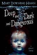 Deep & Dark & Dangerous