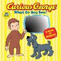 Curious George What Do You See a Book of Mirrors