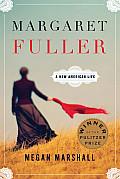 Margaret Fuller A New American Life