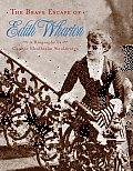 Brave Escape of Edith Wharton
