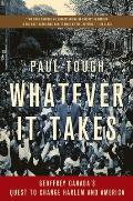 Whatever It Takes Geoffrey Canadas Quest to Change Harlem & America