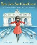 When Jackie Saved Grand Central The True Story of Jacqueline Kennedys Fight for an American Icon