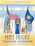 Miss Moore Thought Otherwise How Anne Carroll Moore Created Libraries for Children