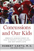 Concussions & Our Kids Americas Leading Expert on How to Protect Young Athletes & Keep Sports Safe