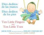 Diez deditos de las manos y Diez deditos de los pies Ten Little Fingers & Ten Little Toes bilingual board book