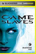 Game Slaves