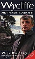 Wycliffe & The Guilt Edged Alibi