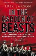 In The Garden Of Beasts The Extraordinary Story Of One Family Witnessing Hitlers Rise To Absolute Power
