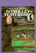 Trolley To Yesterday