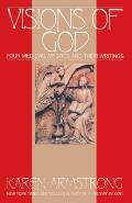 Visions of God Four Medieval Mystics & Their Writings