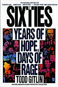 Sixties Years Of Hope Days Of Rage
