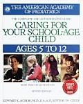 Caring for Your School Age Child Ages 5 to 12 Complete & Authoritative Guide