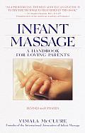 Infant Massage Revised Edition A Handbook for Loving Parents