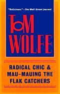 Radical Chic & Mau Mauing The Flak Catch