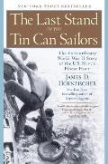 Last Stand of the Tin Can Sailors The Extraordinary World War II Story of the US Navys Finest Hour