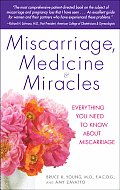 Miscarriage Medicine & Miracles Everything You Need to Know about Miscarriage
