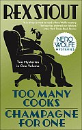Too Many Cooks / Champagne for One: Nero Wolfe 5 and Nero Wolfe 30