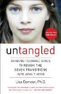 Untangled Guiding Teenage Girls Through the Seven Transitions Into Adulthood