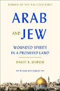 Arab & Jew Wounded Spirits in a Promised Land