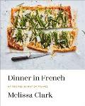 Dinner in French My Recipes by Way of France A Cookbook