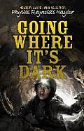 Going Where Its Dark