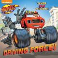 Driving Force! (Blaze and the Monster Machines)