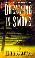 Dreaming In Smoke