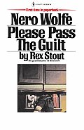 Please Pass The Guilt: A Nero Wolfe Mystery: Nero Wolfe 45