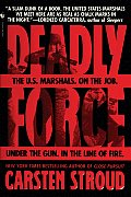 Deadly Force In the Streets with the U S Marshals