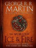 World of Ice & Fire The Official History of Westeros & The World of A Game of Thrones