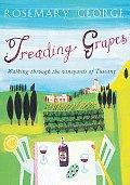 Treading Grapes Walking Through the Vineyards of Tuscany