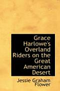Grace Harlowe's Overland Riders on the Great American Desert