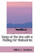 Songs of the Vine with a Medley for Maltworms