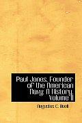 Paul Jones, Founder of the American Navy: A History, Volume II