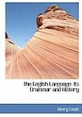 The English Language: Its Grammar and History (Large Print Edition)