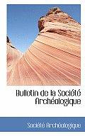 Bulletin de La Sociactac Archacologique