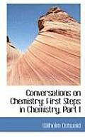 Conversations on Chemistry: First Steps in Chemistry, Part I