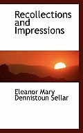 Recollections and Impressions