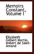 Memoirs Constant, Volume I