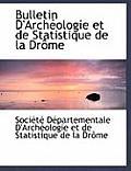 Bulletin D'Archacologie Et de Statistique de La Draame