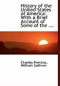 History of the United States of America: With a Brief Account of Some of the ... (Large Print Edition)