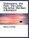 Shakespere: The Poet, the Lover, the Actor, the Man: A Romance (Large Print Edition)