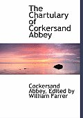 The Chartulary of Corkersand Abbey