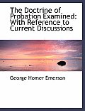 The Doctrine of Probation Examined: With Reference to Current Discussions (Large Print Edition)
